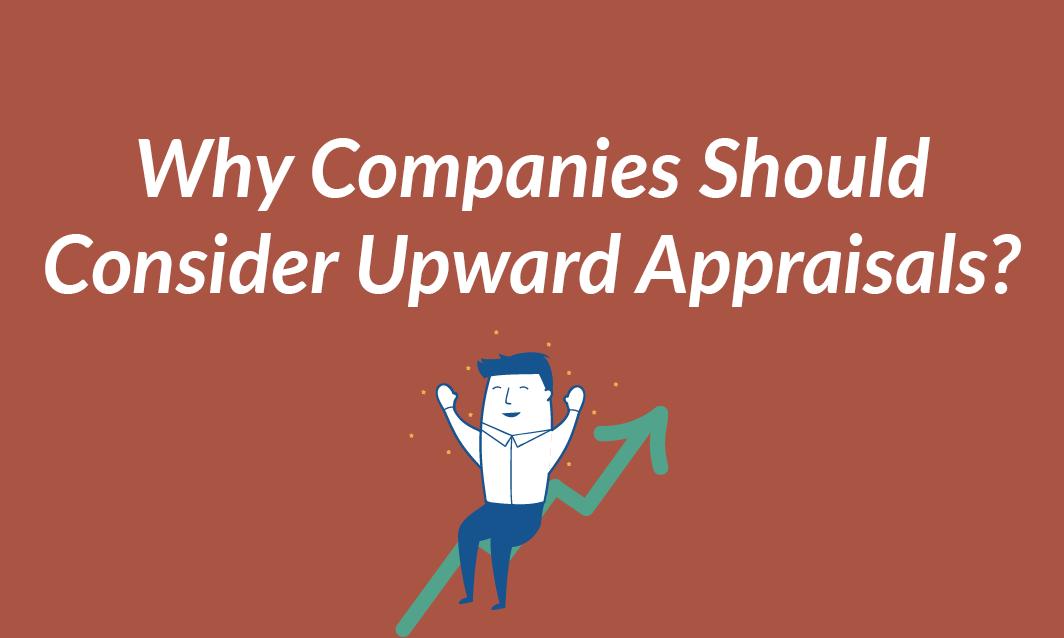 why-companies-should-consider-upward-appraisals