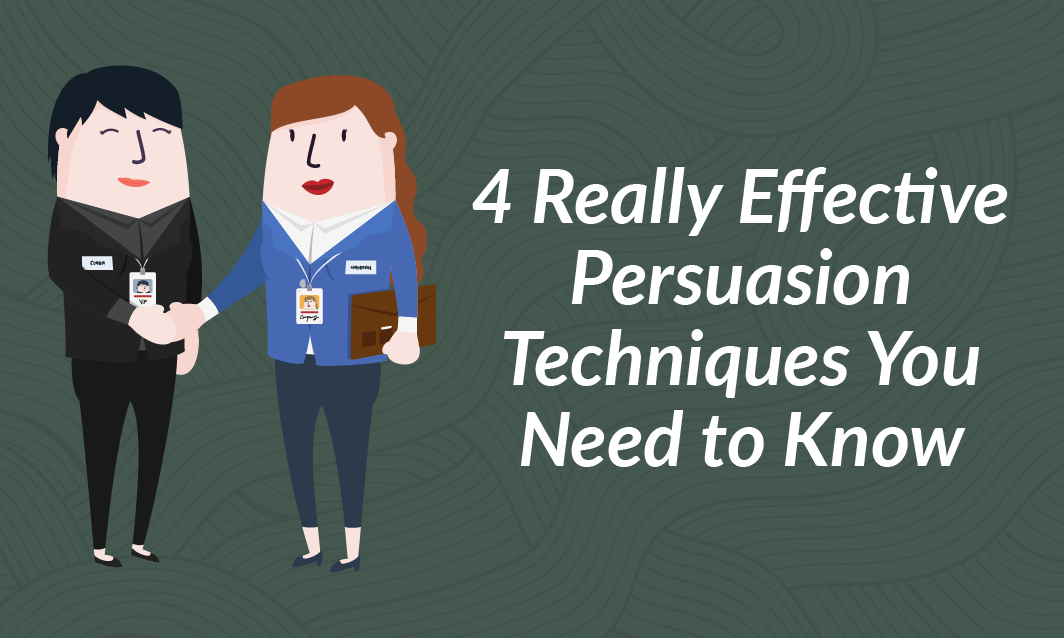 4 Really Effective Persuasion Techniques you Need to Know