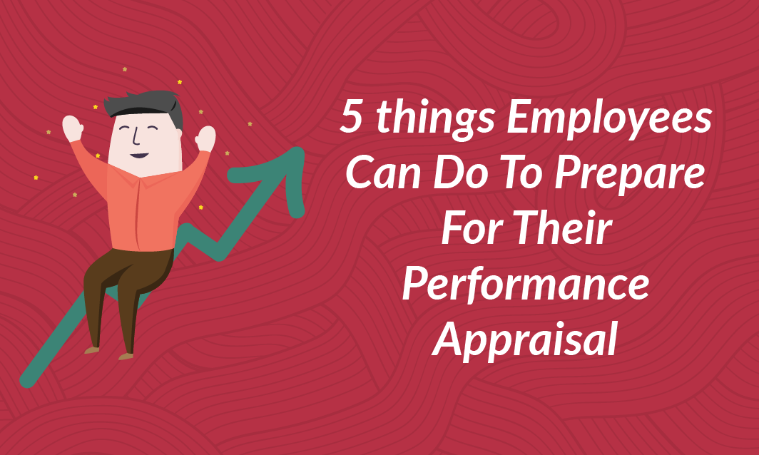 5 things employees can do to prepare for their performance appraisal