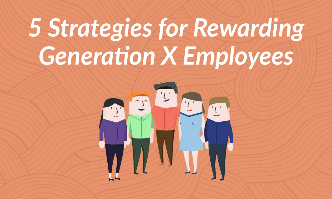5 Strategies for Rewarding Generation X Employees