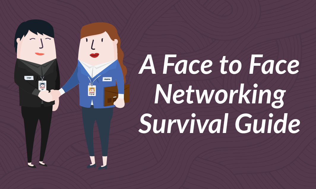 A Face to Face Networking Survival Guide