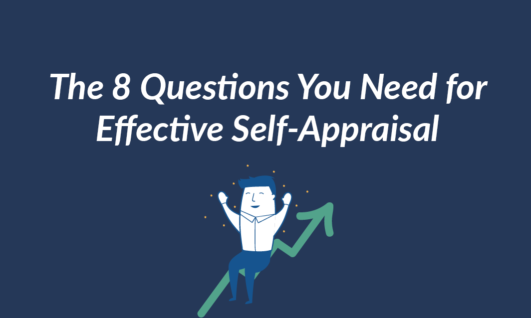 The 8 Questions You Need for Effective Self-Appraisal-626657-edited