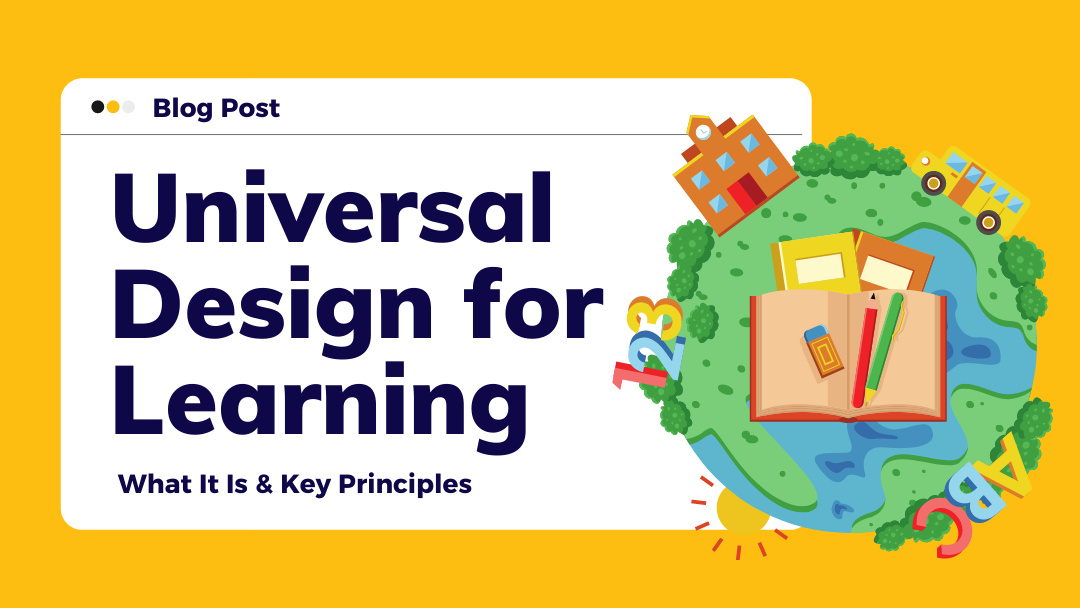 Universal Design for Learning: What It Is & Key Principles