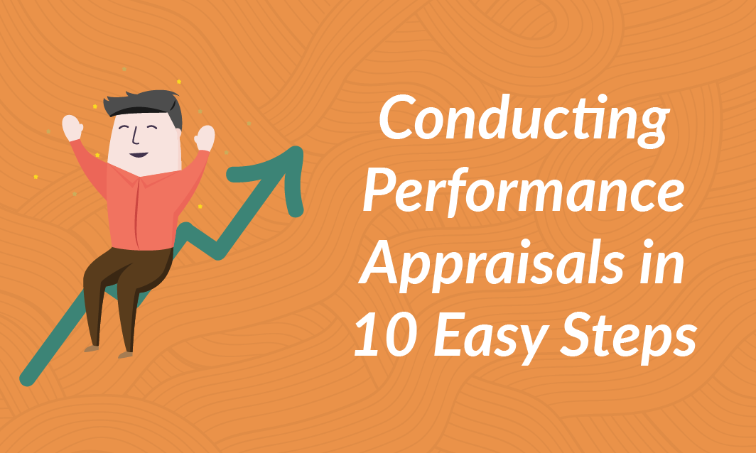 Conducting Performance Appraisals in 10 Easy Steps