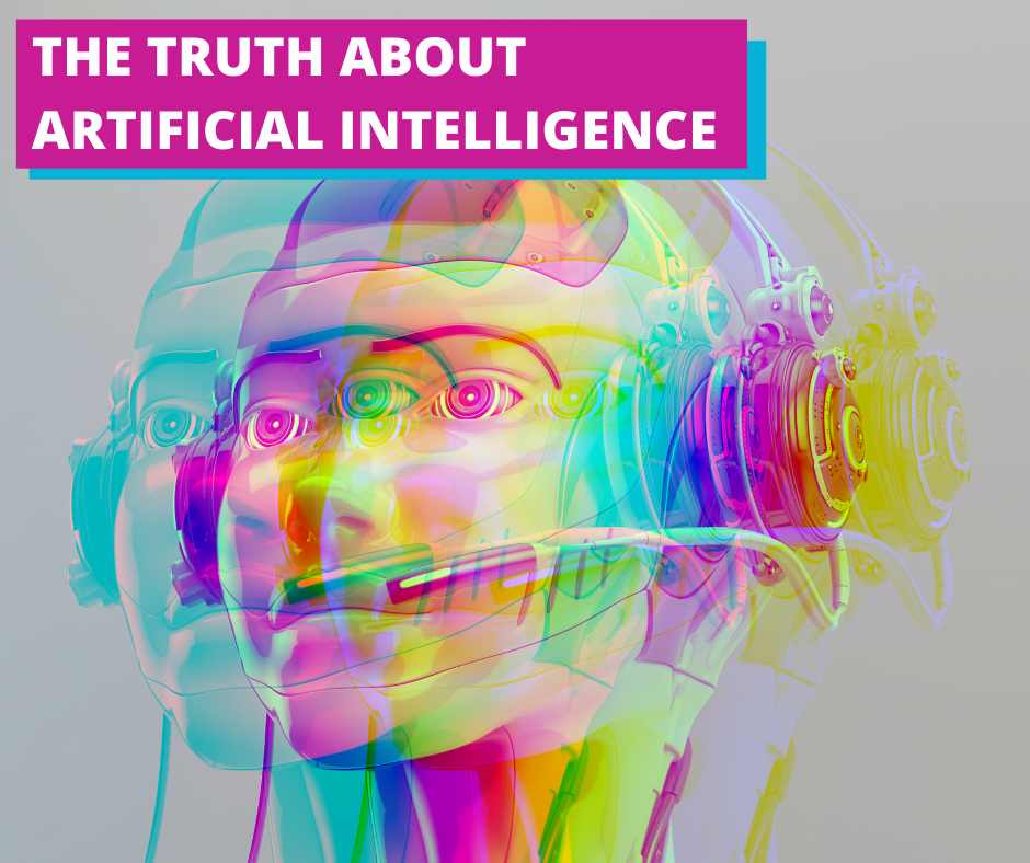 The Truth About Artificial Intelligence
