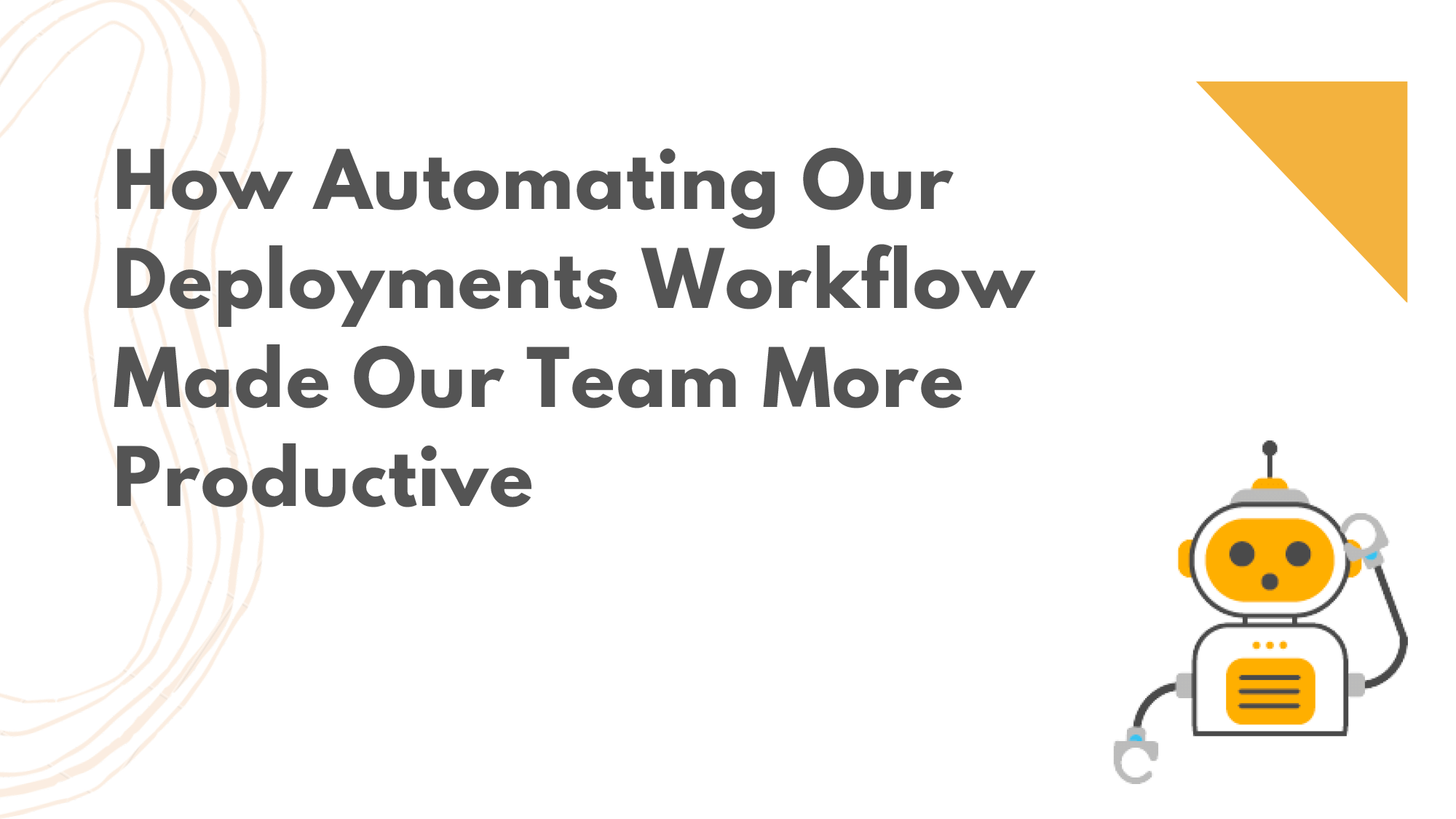 How Automating Our Deployments Workflow Made Our Team More Productive