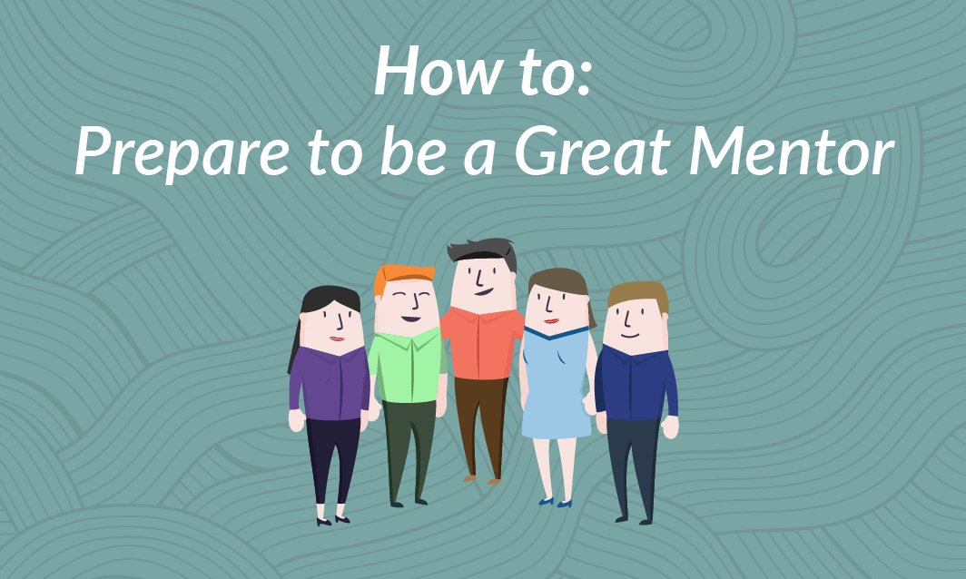 How to: Prepare to be a Great Mentor