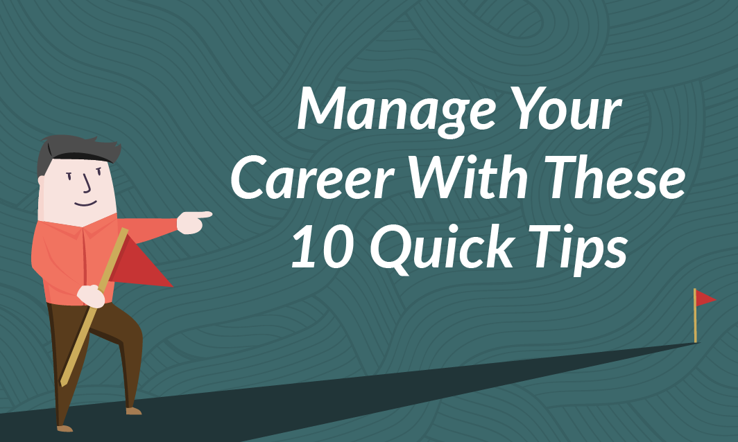 Manage Your Career With These 10 Quick Tips