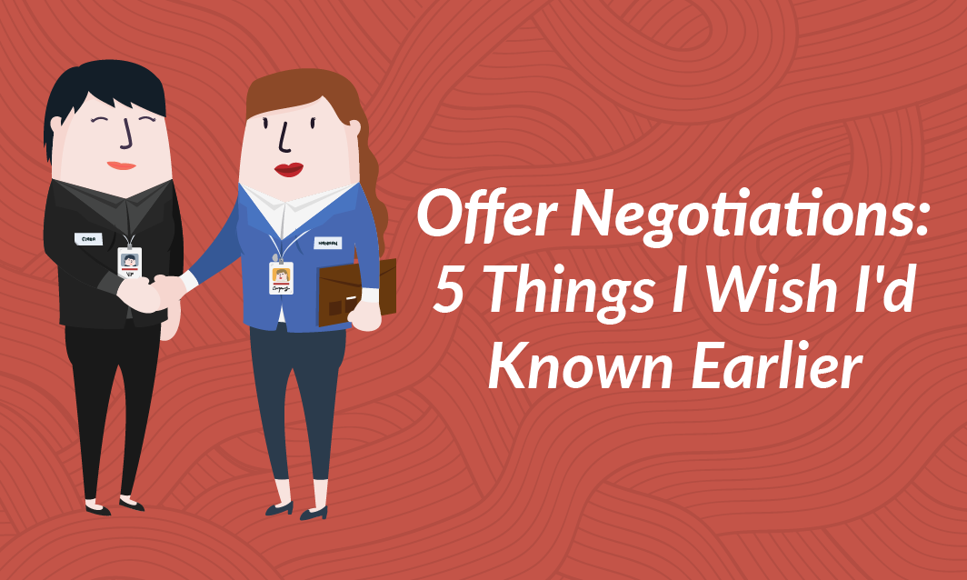 Offer Negotiations: 5 Things I Wish I'd Known Earlier