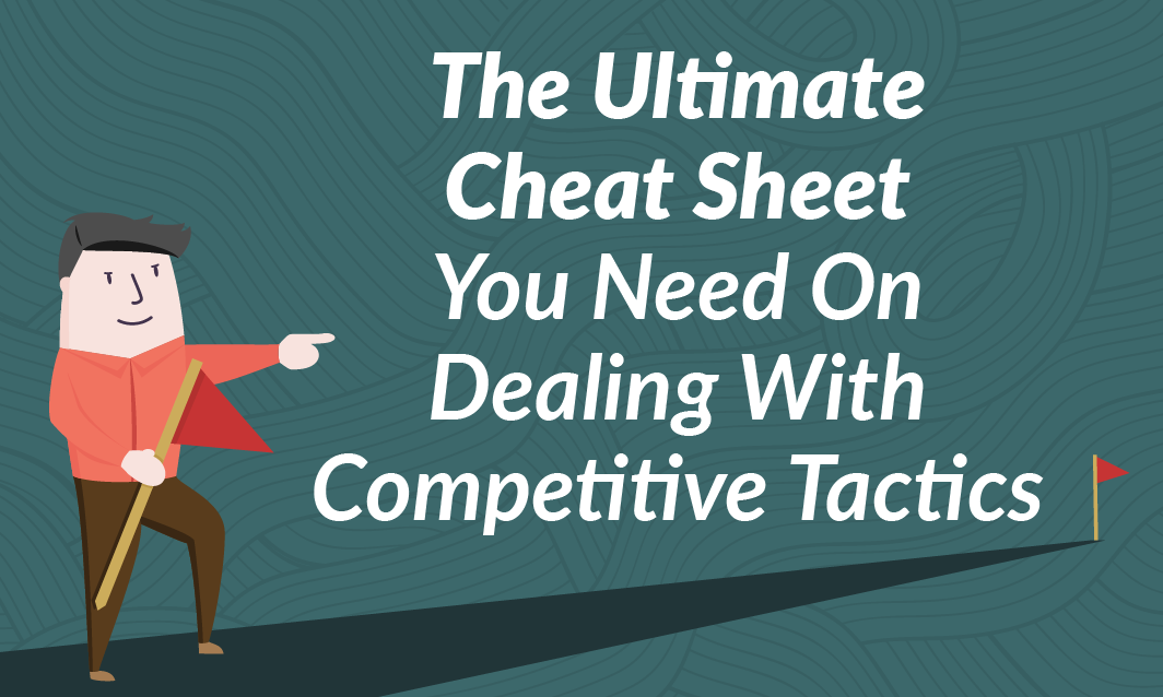 The Ultimate Cheat Sheet you Need on Dealing With Competitive Tactics