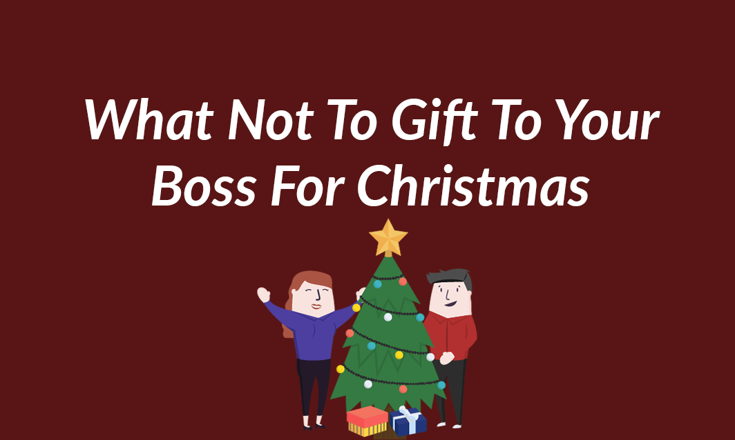 What not to Gift Your Boss for Christmas