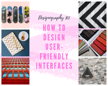Designography 101: How to design user-friendly interfaces