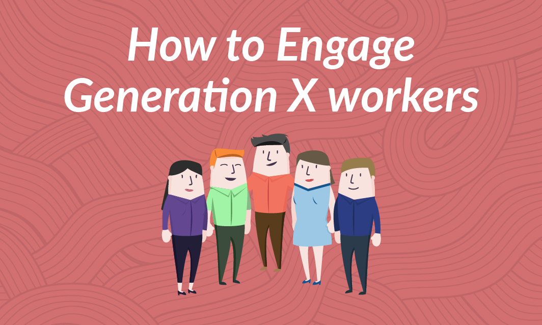 How to Engage Generation X Workers