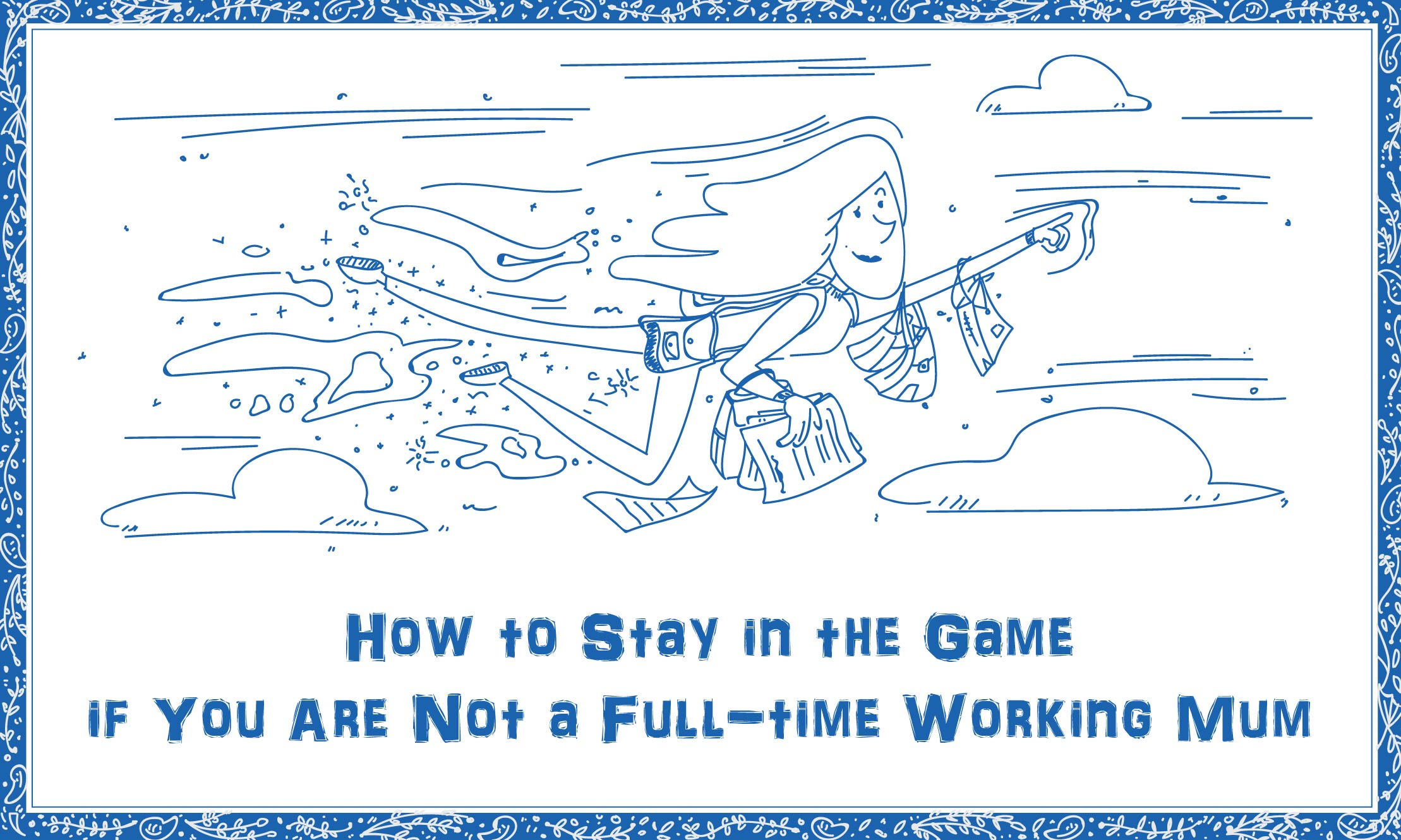 How to Stay in the Game Even Though you are not Working Full-time