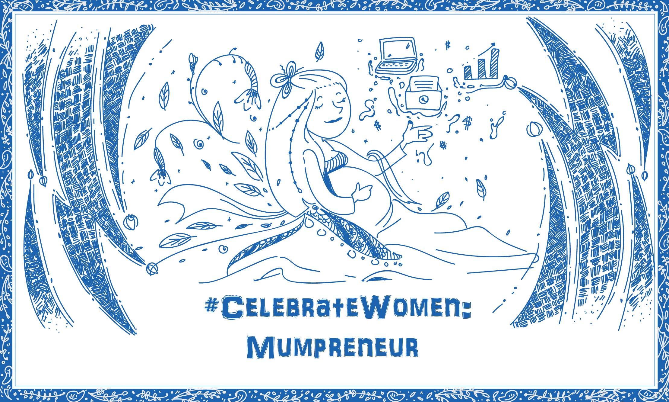 #CelebrateWomen: Mumpreneur