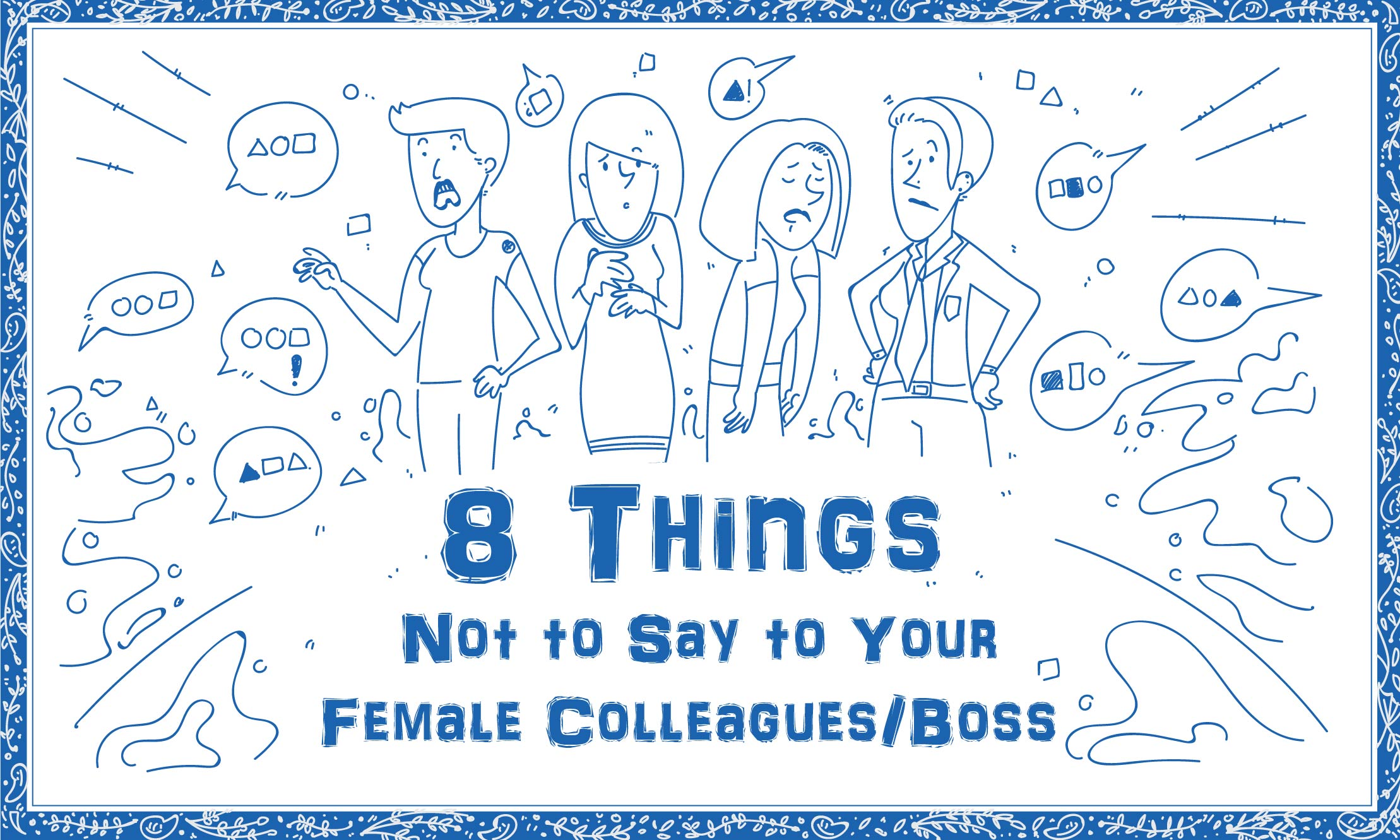 8 Things you Should Never say to Female Colleagues/Bosses