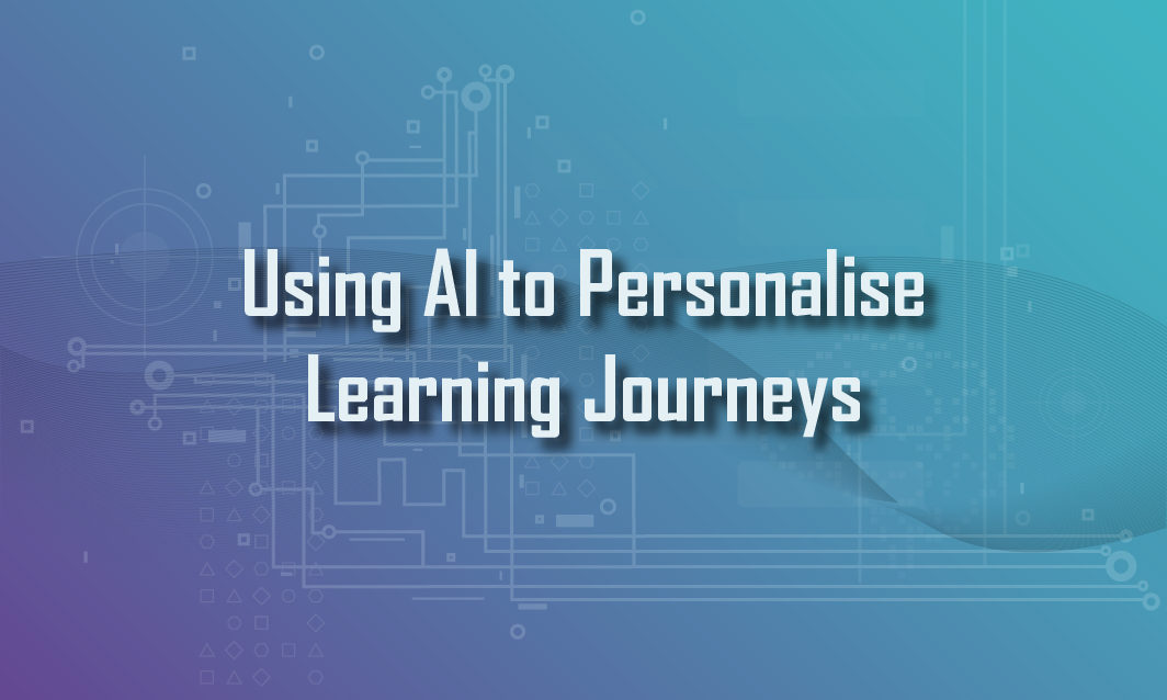 Using AI to Personalise Learning Journeys